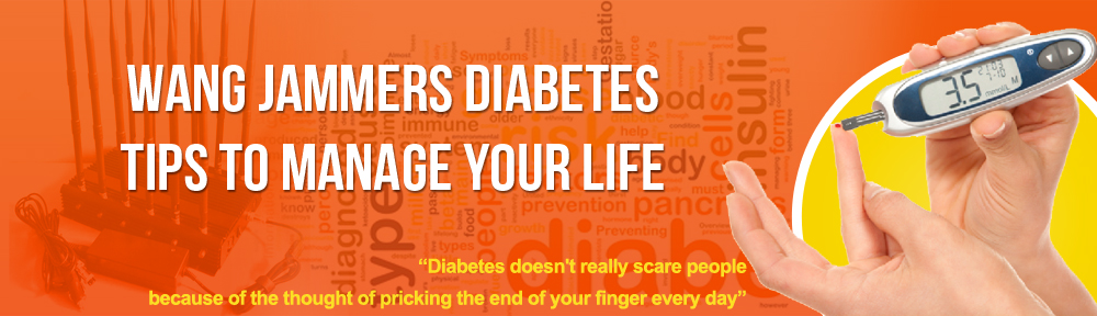 Wang Jammers Diabetes Tips To Manage Your Life